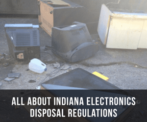 Indiana Electronics Disposal Regulations