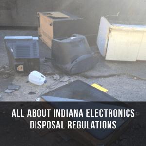 Indiana Electronics Disposal Regulations