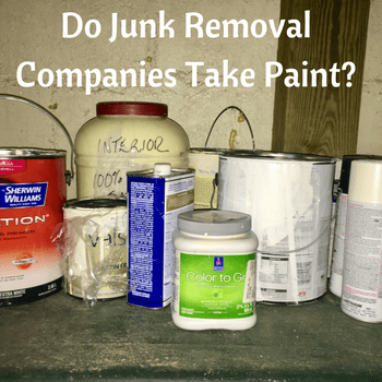 Do Junk Removal Companies Take Paint?