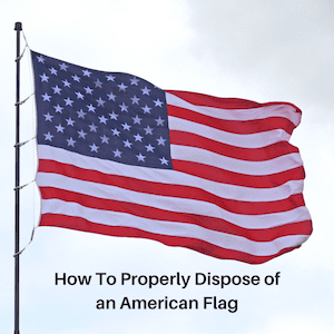 How to Properly Dispose of an American Flag