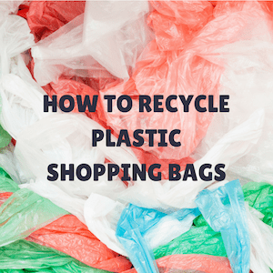 how to recycle plastic bags