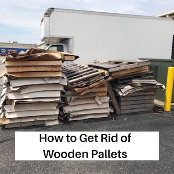 How to Get Rid of Wooden Pallets