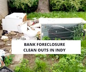 Bank Foreclosure Cleanouts Indianapolis