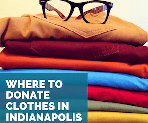 Where to Donate Clothes in Indianapolis