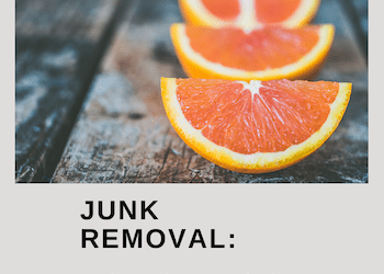 Junk Removal: Is the Juice Worth the Squeeze?