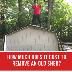 How Much Does it Cost to Remove an Old Shed