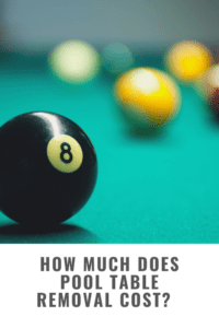 picture of a pool table that says How Much Does Pool Table Removal Cost