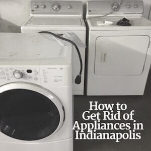 Get Rid of Appliances in Indianapolis