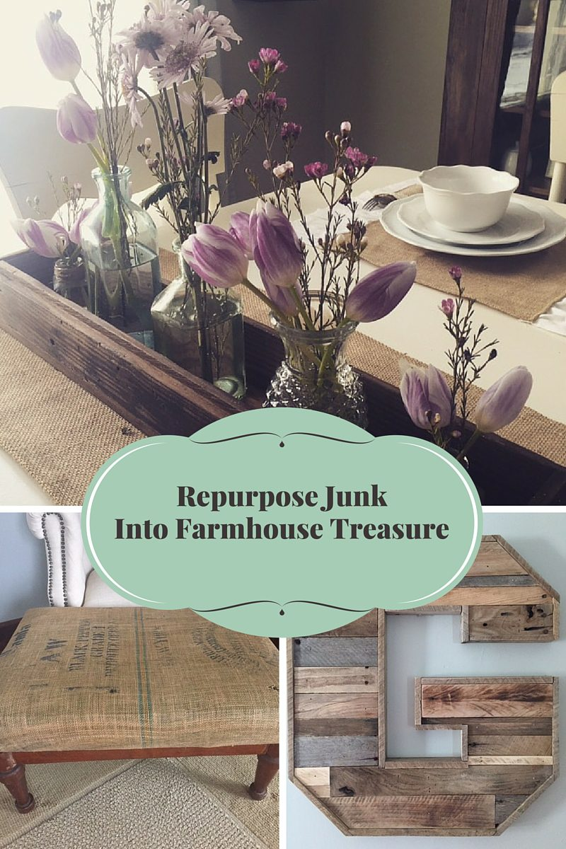 Repurpose Junkinto Farmhouse Treasure